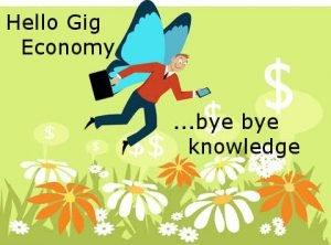 Hello Gig Economy - Bye bye knwoledge